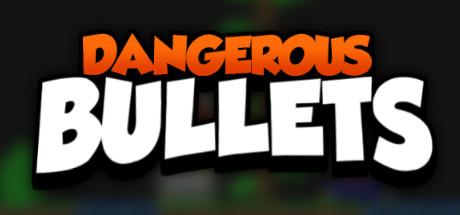 Dangerous Bullets