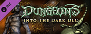 DUNGEONS Into the Dark DLC pack