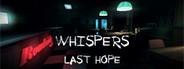 Whispers: Last Hope