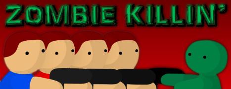 Zombie Killin'