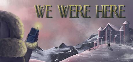 We Were Here on Steam
