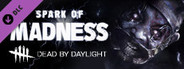Dead by Daylight - Spark of Madness