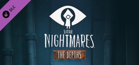 Little Nightmares - The Depths