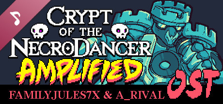 Crypt of the NecroDancer: AMPLIFIED OST - FamilyJules and A_Rival