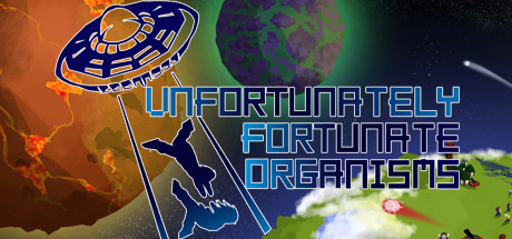U.F.O - Unfortunately Fortunate Organisms