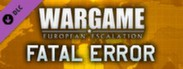 Wargame: European Escalation - ''Fatal Error'' (Free DLC)