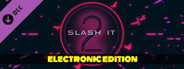 Slash it 2 - Electronic Music Pack