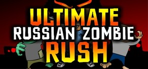 Ultimate Russian Zombie Rush cover art