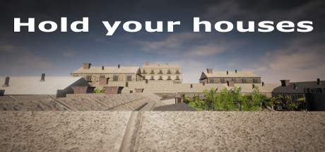 Hold your houses