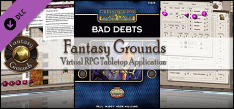 Fantasy Grounds - Daring Tales of the Space Lanes #2 - Bad Debts (Savage Worlds)
