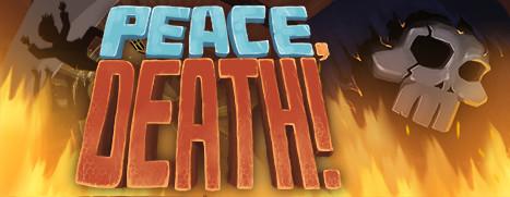 Peace, Death! - 安息,死亡!