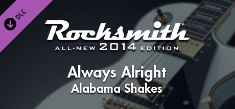 "Rocksmith® 2014 Edition – Remastered – Alabama Shakes - ""Always Alright"""