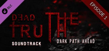 DeadTruth: The Dark Path Ahead Soundtrack