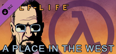Half-Life: A Place in the West - Chapter 2