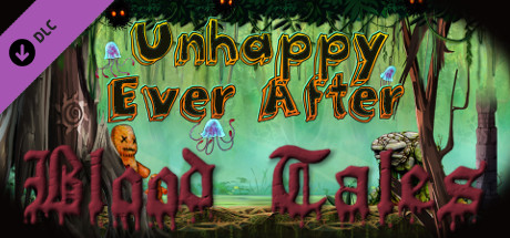 Unhappy Ever After: Blood Tales