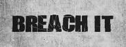 BREACH IT