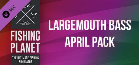 Fishing Planet: Largemouth Bass April Pack