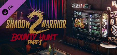 Shadow Warrior 2: Bounty Hunt DLC Part 1