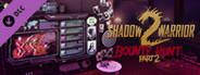 Shadow Warrior 2: Bounty Hunt DLC Part 2