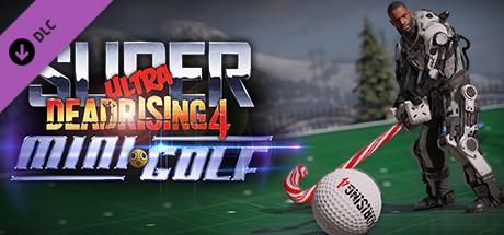 Dead Rising 4 - Super Ultra Dead Rising 4 Mini Golf