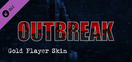 Outbreak - Gold Player Skin