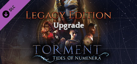 Torment: Tides of Numenera - Legacy Edition Upgrade