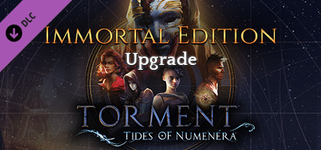 Torment: Tides of Numenera - Immortal Edition Upgrade