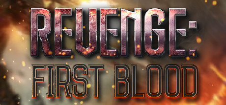 REVENGE: First Blood