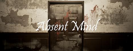 Absent Mind - 游魂