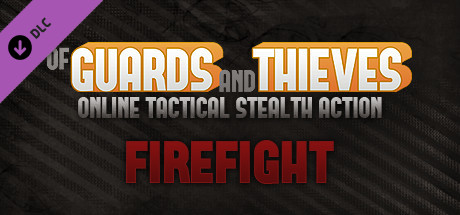 Of Guards and Thieves - Firefight