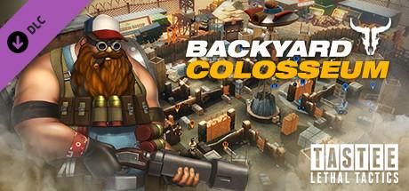 TASTEE: Lethal Tactics - Map: Backyard Colosseum