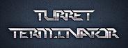 Turret Terminator