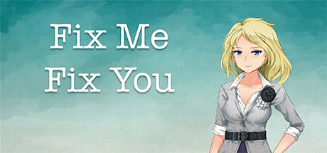 Teaser image for Fix Me Fix You