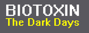 Biotoxin: The Dark Days