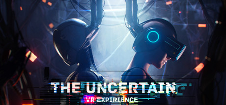 The Uncertain: VR Experience