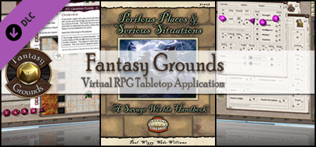 Fantasy Grounds - Perilous Places & Serious Situations (Savage Worlds)
