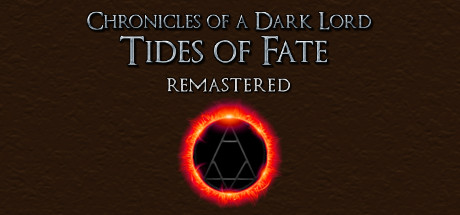 Chronicles of a Dark Lord: Tides of Fate Remastered