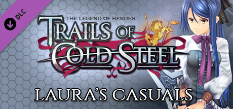 The Legend of Heroes: Trails of Cold Steel - Laura's Casuals