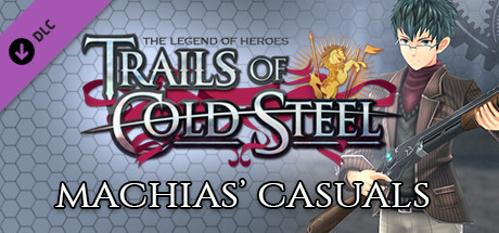 The Legend of Heroes: Trails of Cold Steel - Machias' Casuals