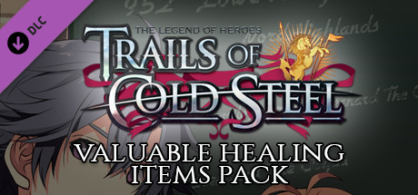The Legend of Heroes: Trails of Cold Steel - Valuable Healing Items Pack