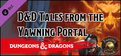 Fantasy Grounds - D&D Tales from the Yawning Portal