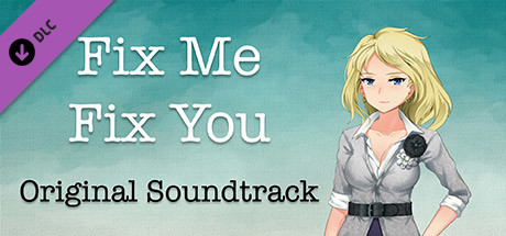Fix Me Fix You Soundtrack and Director's Commentary