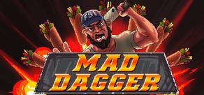 Mad Dagger