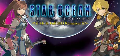 STAR OCEAN™ - THE LAST HOPE™ - 4K & Full HD Remaster cover art