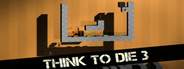 Think To Die 3