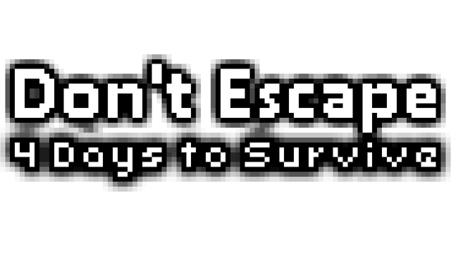 Don't Escape: 4 Days to Survive - Steam Backlog