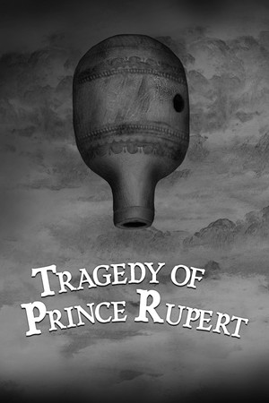 Tragedy of Prince Rupert poster image on Steam Backlog