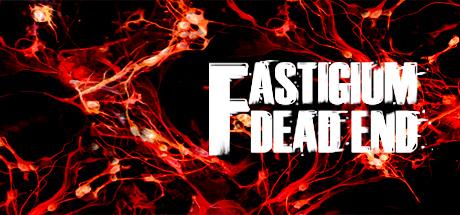 Fastigium: Dead End