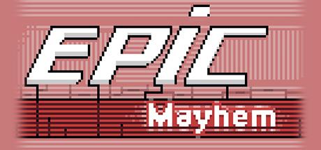 Epic Mayhem on Steam