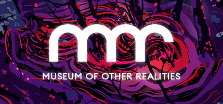 Museum of Other Realities on Steam